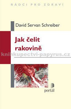 David Servan Schreiber: Jak čelit rakovině cena od 182 Kč
