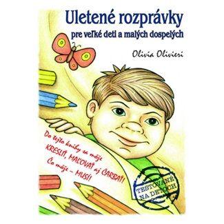Olivia Olivieri: Uletené rozprávky pre veľké deti a malých dospelých (slovensky) cena od 116 Kč