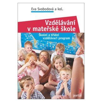 Eva Svobodová: Vzdělávání v mateřské škole cena od 183 Kč