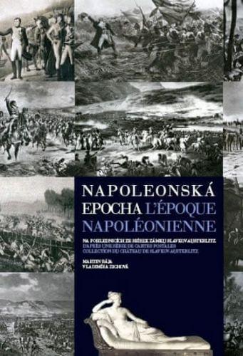 Martin Rája, Vladimíra Zichová: Napoleonská epocha / L`époque Napoléonienne cena od 257 Kč