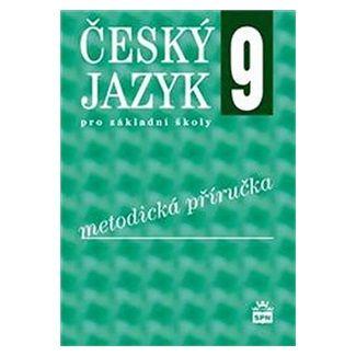 Hošnová a  Eva: Český jazyk 9 pro základní školy - Metodická příručka cena od 112 Kč