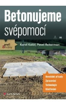 Karel Kolář, Pavel Reiterman: Betonujeme svépomocí cena od 135 Kč