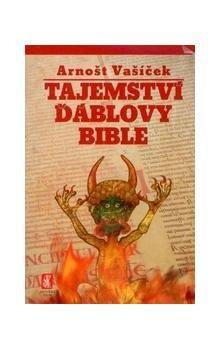 Arnošt Vašíček: Tajemství ďáblovy bible - brož. cena od 124 Kč