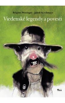 Brigitte Weningerová, Jakob Kirchmayr: Viedenské legendy a povesti cena od 88 Kč