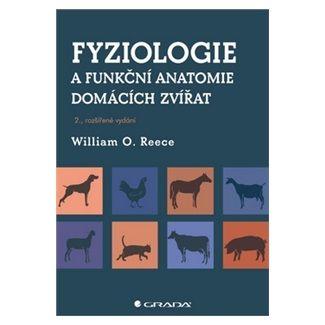 William O. Reece: Fyziologie a funkční anatomie domácích zvířat cena od 482 Kč