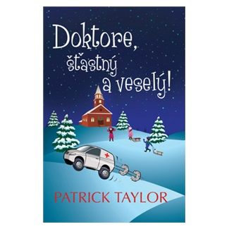 Patrick Taylor: Doktore, šťastný a veselý! cena od 175 Kč