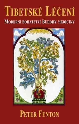 Fenton Peter: Tibetské léčení - Moderní bohatství Buddhy medicíny cena od 136 Kč