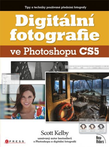 Scott Kelby: Digitální fotografie ve Photoshopu CS5 cena od 707 Kč