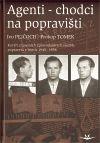 Prokop Tomek, Ivo Pejčoch: Agenti - chodci na popravišti cena od 254 Kč