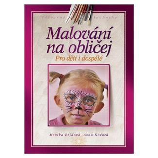 Monika Brýdová, Anna Kočová: Malování na obličej cena od 80 Kč