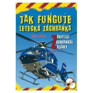 Martin Adámek: Jak funguje letecká záchranka cena od 182 Kč