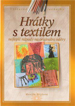 Monika Brýdová: Hrátky s textilem cena od 169 Kč