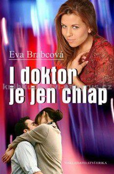 Eva Brabcová: I doktor je jen chlap cena od 59 Kč