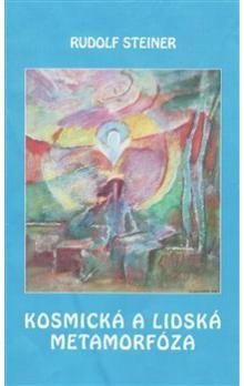 Rudolf Steiner: Kosmická a lidská metamorfóza cena od 152 Kč
