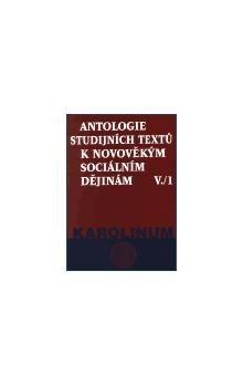 Jaroslav Čechura, Zdeněk Kárník: Antologie studijních textů k novověkým sociálním dějinám V./1 cena od 152 Kč