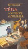 Alžběta Skálová, Jiří Slavíček: Téda a mužíček z počítače cena od 130 Kč