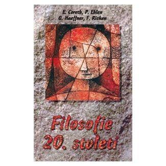 Coreth Emerich, Ehlen Peter, Haeffner Gerd, Ricken Frido: Filosofie 20. století cena od 146 Kč