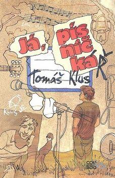 Tomáš Klus: Já, písničkář cena od 127 Kč