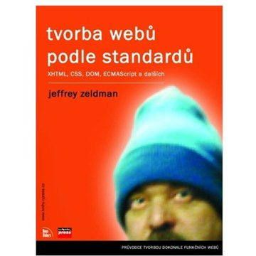 Jeffrey Zeldman: Tvorba webů podle standardů cena od 367 Kč