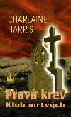 Charlaine Harris: Pravá krev 3 – Klub mrtvých cena od 299 Kč