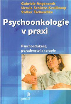 Gabriela Angenendt: Psychoonkologie v praxi cena od 384 Kč