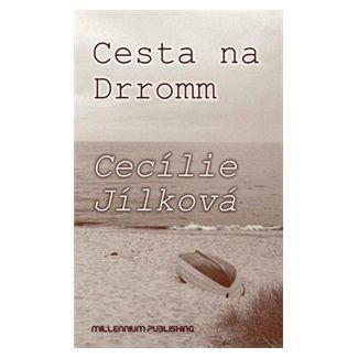 Cecílie Jílková: Cesta na Drromm cena od 179 Kč