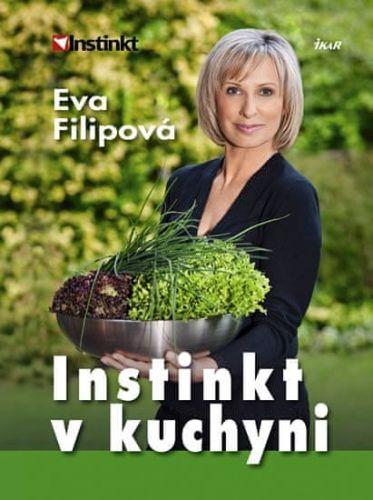 Eva Filipová: Instinkt v kuchyni cena od 49 Kč