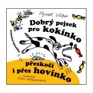 Vilém Hynek, Dora Salaquardová: Dobrý pejsek pro kokínko přeskočí i přes hovínko - 2. vydání cena od 64 Kč