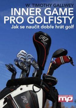 W. Timothy Gallwey: Inner game pro golfisty cena od 0 Kč