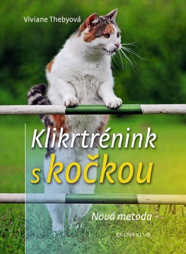 Viviane Theby: Klikrtrénink s kočkou - Nová metoda cena od 150 Kč