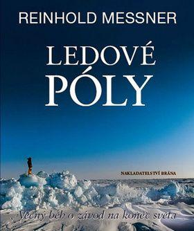 Reinhold Messner: Ledové póly cena od 736 Kč
