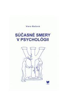 Viera Bačová: Súčasné smery v psychológii cena od 269 Kč