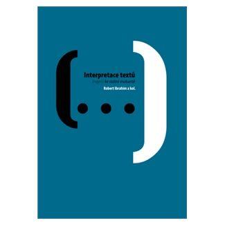 Robert Ibrahim: Interpretace textů (nejen) ke státní maturitě cena od 126 Kč