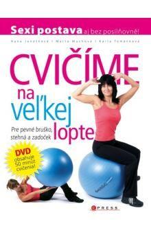 Hana Janošková, Marta Muchová, Karla Tománková: Cvičíme na veľkej lopte cena od 174 Kč
