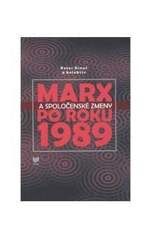 Peter Dinuš: Marx a spoločenské zmeny po roku 1989 cena od 217 Kč