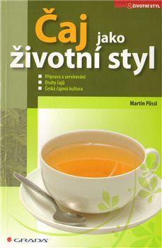 Martin Pössl: Čaj jako životní styl cena od 117 Kč