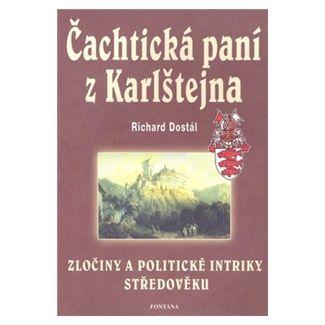 Richard Dostál: Čachtická paní z Karlštejna cena od 138 Kč