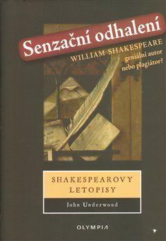 John Underwood: Senzační odhalení - Shakespearovy letopisy cena od 65 Kč