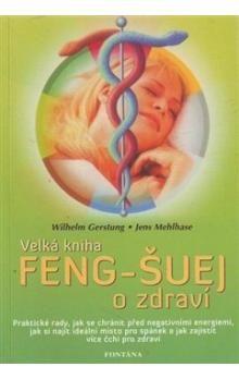 Wilhelm Gerstung: Feng-Šuej o zdraví cena od 207 Kč