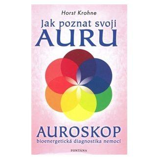 Horst Krohne: Jak poznat svoji auru - Auroskop - Horst Krohne cena od 196 Kč