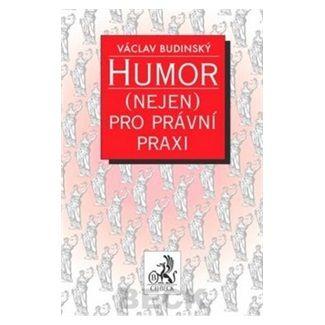 Václav Budinský: Humor (nejen) pro právní praxi cena od 224 Kč