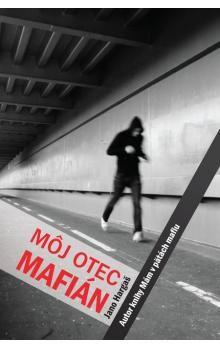 Jano Hargaš: Môj otec mafián cena od 0 Kč