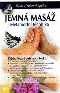 Aline Gruber-Keppler: Jemná masáž - Metamorfní technika cena od 113 Kč