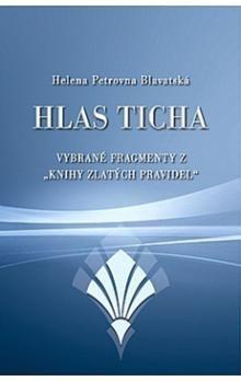 Helena Petrovna Blavatská: Hlas Ticha cena od 98 Kč