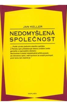 Jan Keller: Nedomyšlená společnost cena od 118 Kč