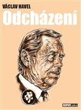 Václav Havel: Odcházení cena od 77 Kč