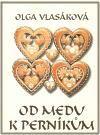 Olga Vlasáková: Od medu k perníkům cena od 73 Kč