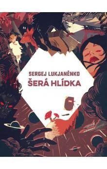 Sergej Lukjaněnko: Šerá hlídka cena od 109 Kč