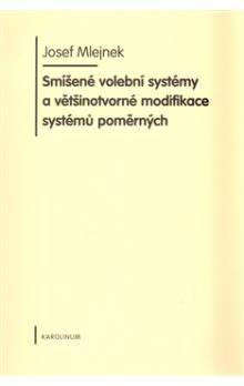 Josef Mlejnek: Smíšené volební systémy cena od 164 Kč