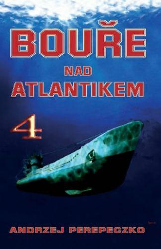 Andrzej Perepeczko: Bouře nad Atlantikem 4 cena od 174 Kč